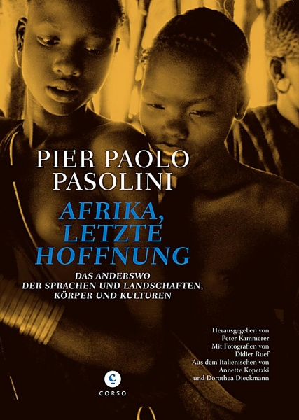 Pier Paolo Pasolini – Afrika. Letzte Hoffnung