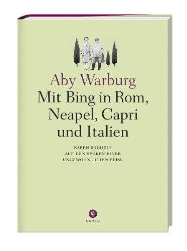 Aby Warbung - Mit Bing in Rom, Neapel, Capri und Italien