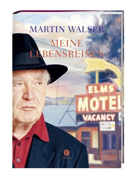 Martin Walser - Meine Lebensreisen
