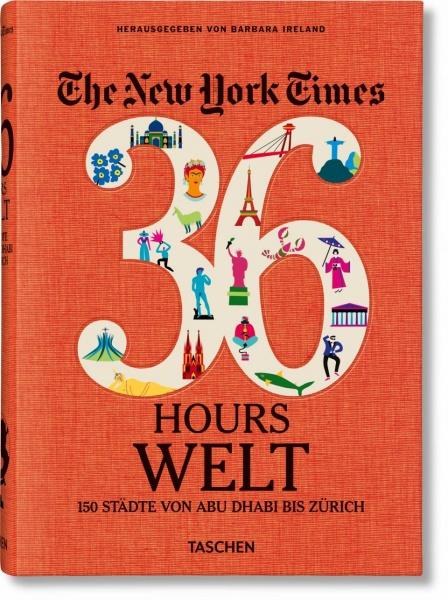 NYT. 36 Hours. World. 150 Städte von Abu Dhabi bis Zürich