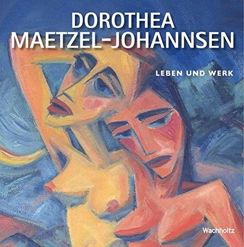 """Dorothea Maetzel/ Johannsen """"Leben und Werk"""""""